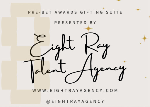 Eight Ray Talent Agency Presents a Pre-BET Celebrity Gifting Suite
