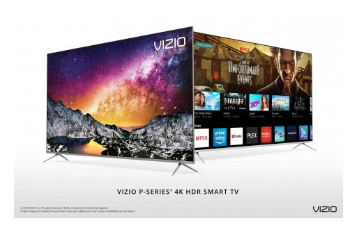 VIZIO's All-New 2018 P-Series® 4K HDR Smart TV Collection Turns Every Pixel Into a Masterpiece of Color, Clarity and Contrast