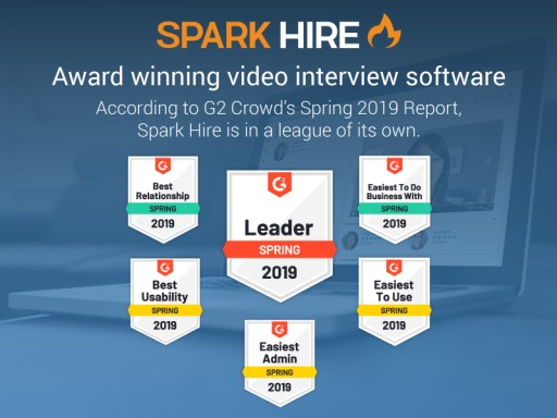 Spark Hire Awarded With Six G2 Crowd Spring 2019 Awards and Recognition as Industry Leader