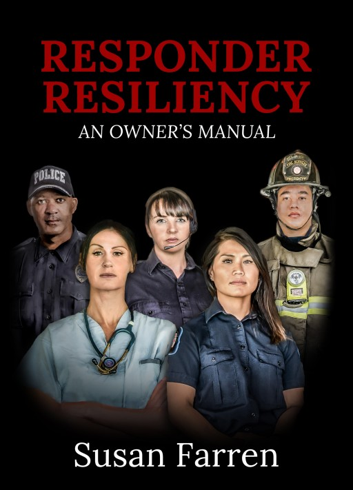 July 1 Book Release - 'Responder Resiliency - An Owner's Manual'