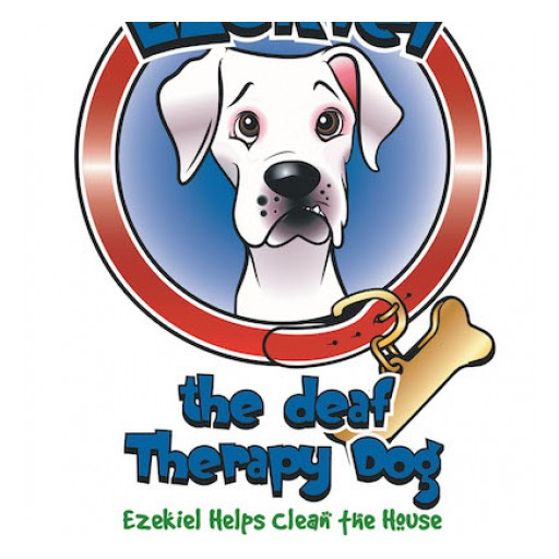 """Mary and Tom Lyons's New Book, """"Ezekiel the Deaf Therapy Dog: Ezekiel Helps Clean the House"""" is a Charming Story of a Deaf Boxer Who Attempts to Help With Chores."""