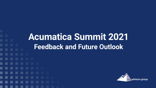 ERP Advisors Group Upgrades Its Rating of Acumatica After Attending Acumatica Summit 2021