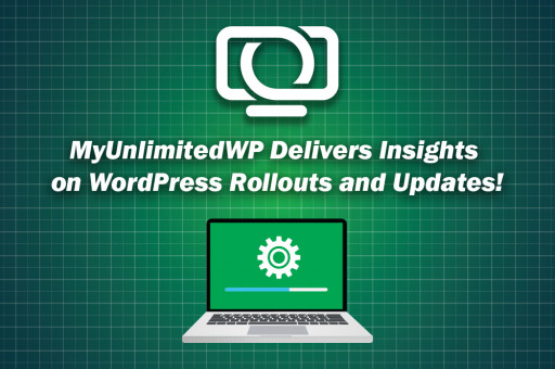 MyUnlimitedWP Delivers Insights on WordPress Rollouts and Updates for Online Business Community
