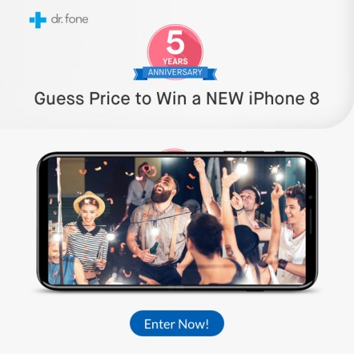 Dr.Fone 5-Year Anniversary Giveaway: Guess iPhone 8 Pricing to Win One for Free