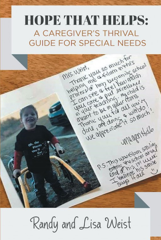 Randy and Lisa Weist's New Book 'Hope That Helps: A Caregiver's Thrival Guide for Special Needs' is a Profound Guide That Leads One to Understand and Master Proper Caregiving