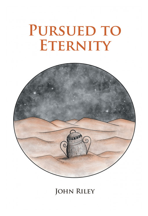 John F. Riley's New Book 'Pursued to Eternity' Fuses Riveting Fiction and Nonfiction to Weave an Amazing Tale Across Time