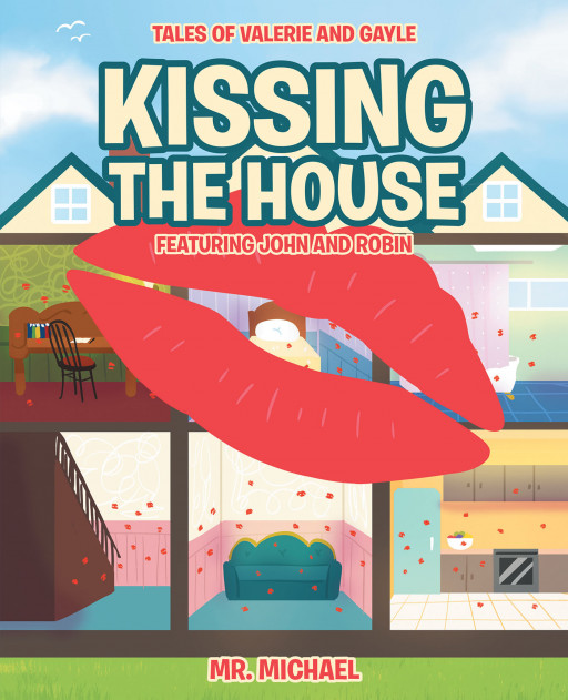 Mr. Michael's new book, 'Kissing the House Featuring John and Robin', is a pleasant tale of childhood innocence combined with curious mischief