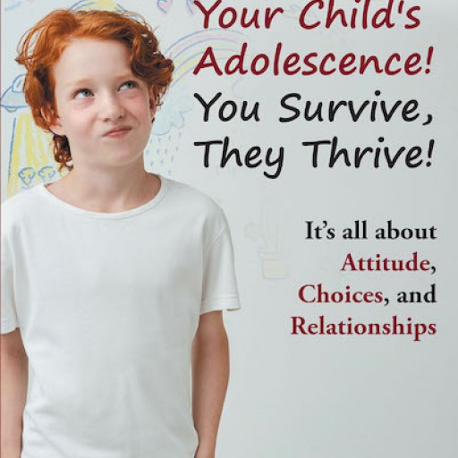 Robert Harding M.Ed.'s New Book, 'Your Child's Adolescence! You Survive, They Thrive!' Intellectually Tackles the Profound Changes Occurring in Adolescence.