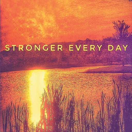 "Author Rich Gordon's New Book ""Stronger Every Day"" is a Collection of Short Stories and Poems Relating to All Components of Life."