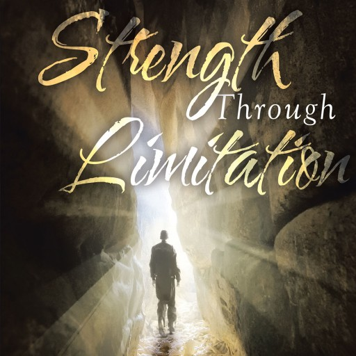 "Carl Stone's New Book ""Strength Through Limitation"" is an Engaging Work Full of Life Lessons That Are Applicable for Anyone Looking to Improve Their Current Situation."