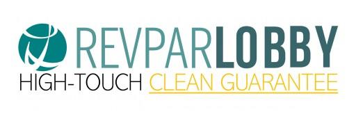 Revpar Lobby Hospitality Introduces Their High-Touch Clean Guarantee