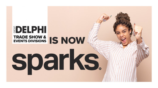 Sparks Launches Multiphase Growth Plan With Acquisition of Group Delphi's Trade Show and Events Business