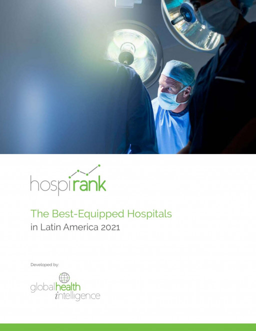 Global Health Intelligence Announces the 2021 Best-Equipped Hospitals in Latin America