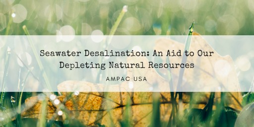 Seawater Desalination: An Aid to Our Depleting Natural Resources