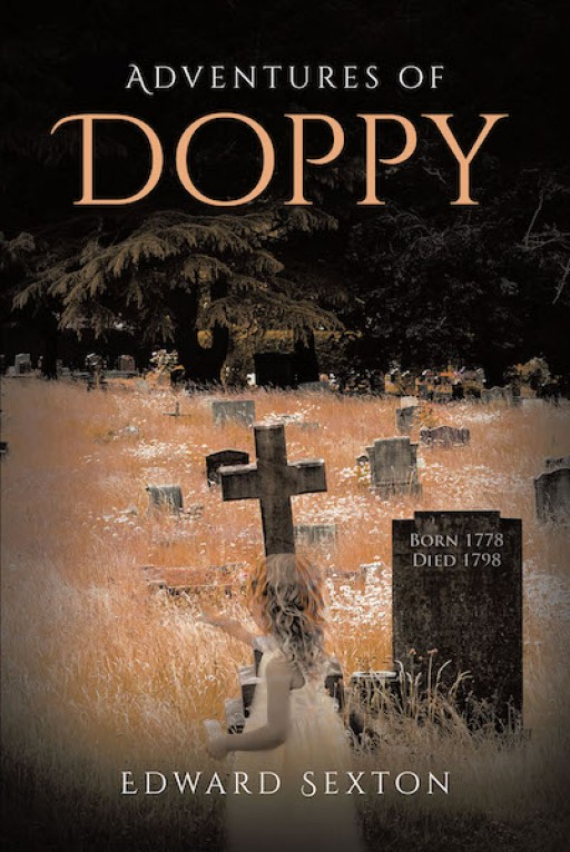 Edward Sexton's New Book 'Adventures of Doppy' Shares the Page-Turning Adventures Across Realms Where He Lends a Helping Hand
