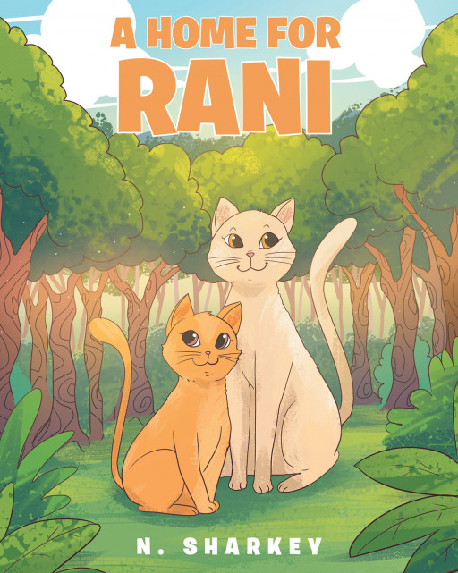 Published by Fulton Books, N. Sharkey's New Book, 'A Home for Rani', Brings a Heartwarming Journey of a Mother Cat Finding a Home as Seasons Change