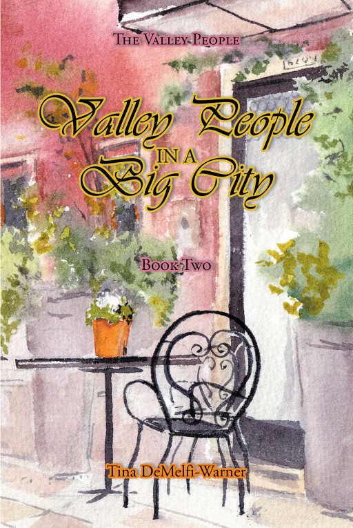 Tina DeMelfi-Warner's New Book 'Valley People in a Big City' Explores the Unpredictable Circumstances of a New Life and a New Love in a New Place