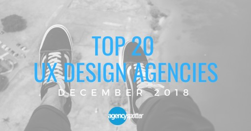 Agency Spotter's Top 20 UX Design Agencies Report for December 2018
