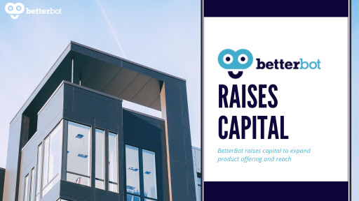 BetterBot Raises Capital to Expand Product Offering and Reach