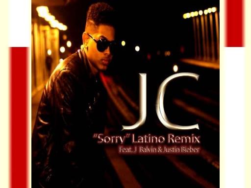 JC-Sorry Latino Remix Ft J Balvin and Justin Bieber
