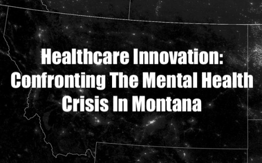 Two Montana Companies Partner to Curtail Rising Rates of Suicide and Mental Health Crisis Statewide