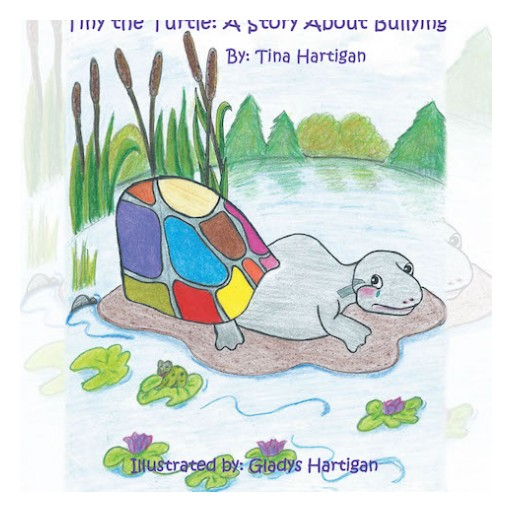 "Tina Hartigan's New Book ""Tiny the Turtle: A Story About Bullying"" is an Entertaining and Enlightening Book About Being Bullied and How to Deal With Bullies."