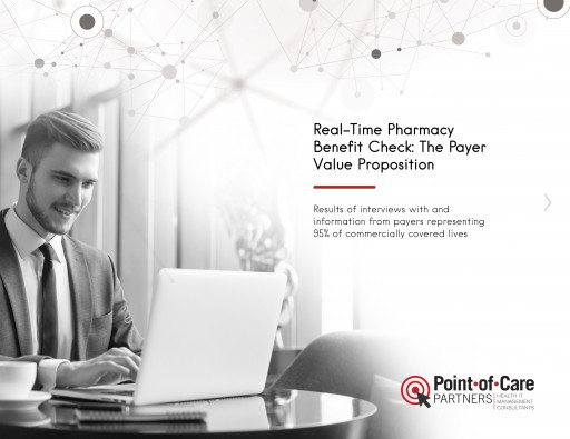 Point-of-Care Partners Releases Report Entitled 'Real-Time Pharmacy Benefit Check: The Payer Value Proposition'