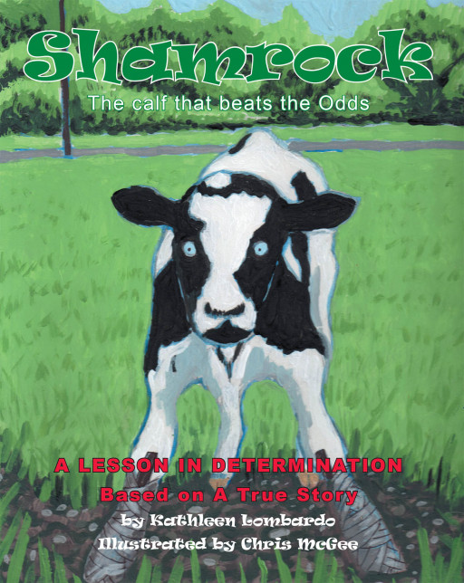 Kathleen Lombardo's New Book 'Shamrock' Is A Moving Tale About A Calf Born With A Disability Who Tries To Overcome The Odds