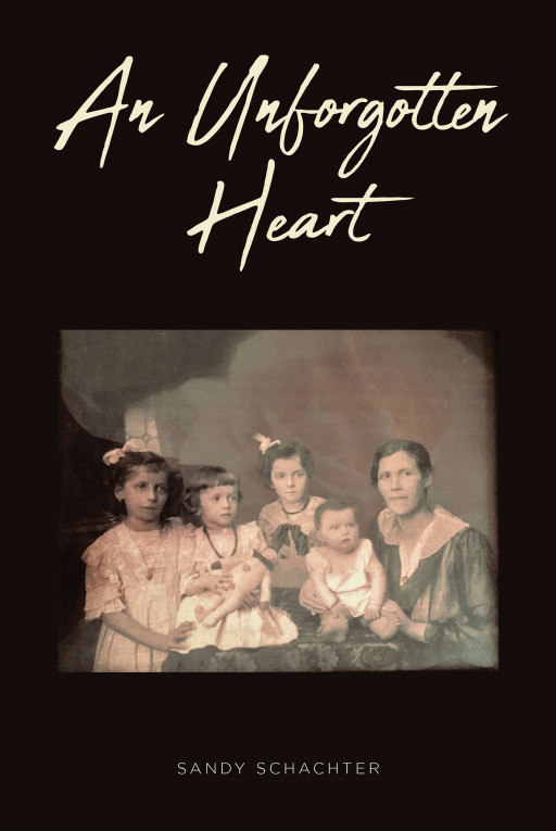 Sandy Schachter's New Book 'An Unforgotten Heart' is a Daughter's Memoir of Her Selfless Mother Whom She Truly Misses and Adores