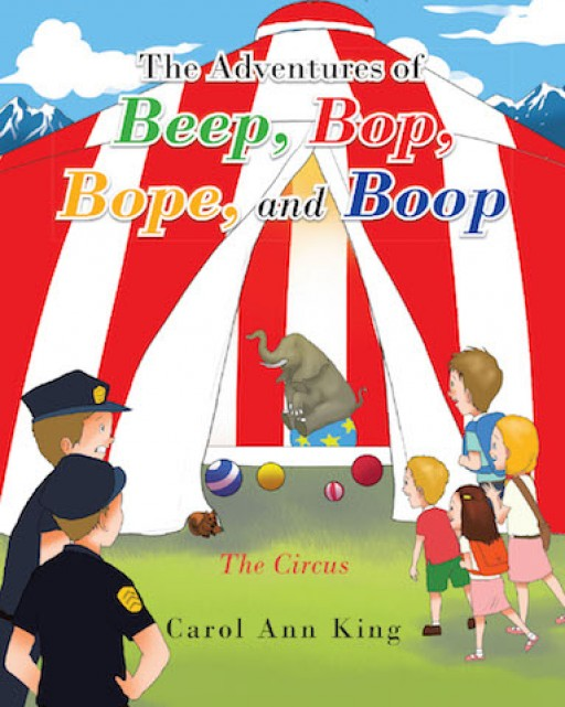 Carol Ann King's New Book, 'The Adventures of Beep, Bop, Bope, and Boop' is an Entertaining Story of the Four Kids Who Got Into Trouble, but Then Learned a Lesson