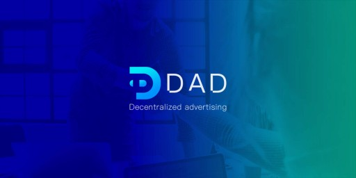 DAD Aiming at Redefining Digital Advertising Through Distributed Trust Advertising Ecosystem