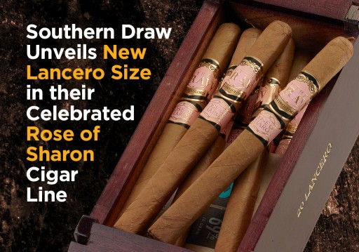 Famous Smoke Shop Now Delivering 'Fresh Flowers' as New Rose of Sharon Lancero Cigars Roll In