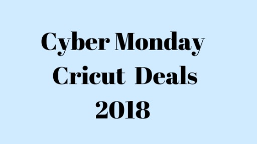 Best Cricut Cyber Monday Deals 2018: Cricut Maker, Explore Air 2, EasyPress, Bundles and More Reviewed by Deals Owel