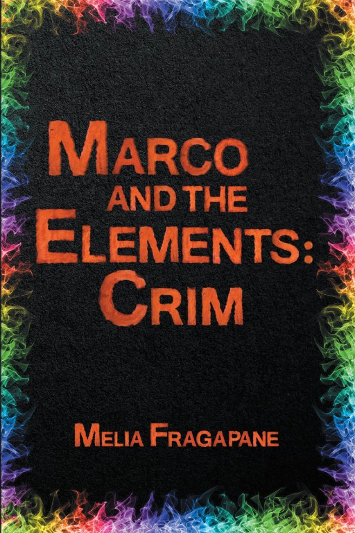 Melia Fragapane's New Book 'Marco and the Elements' is an Exciting Battle Against the Forces of Hatred
