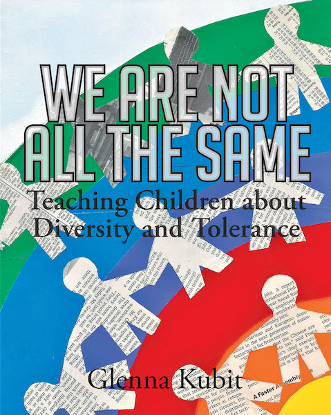 Glenna Kubit's New Book 'We Are Not All the Same: Teaching Children
