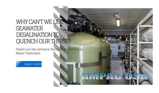 Ampac USA: Why Can't We Use Seawater Desalination to Quench Our Thirst?