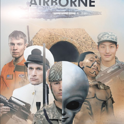 Author Hunter Frye's New Book 'Alien vs. 101st Airborne' is Based on an Alternate Past Where Aliens Formed the Planets and Their Inhabitants as They Are Known.