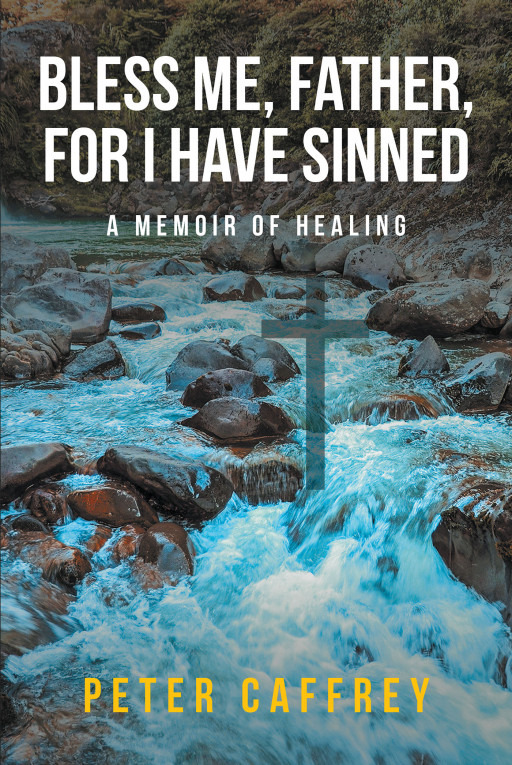 Peter Caffrey's New Book 'Bless Me, Father, for I Have Sinned' is an Intriguing Narrative That Looks Into Abuse and the Sins of the Holy