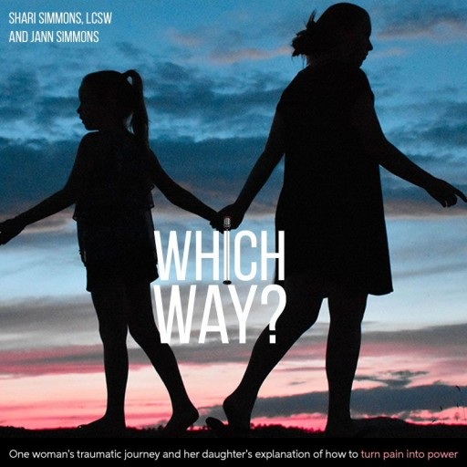 Mother and Daughter Co-Authors of a Memoir That Focuses on Trauma and Survival Host a Groundbreaking New Podcast Called 'Which Way?' on Mental Health News Radio Network