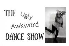 The Ugly Awkward Dance Show