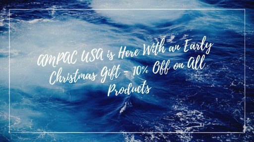 AMPAC USA is Here With an Early Christmas Gift - 10% Off on All Products