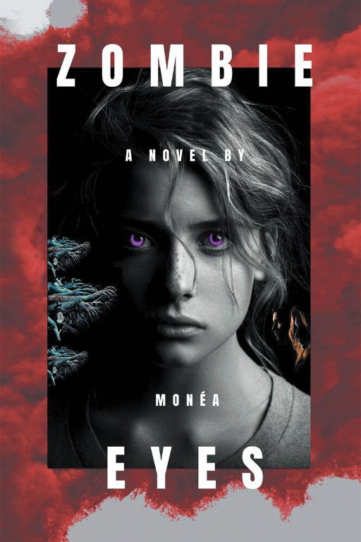 Monea's New Book 'Zombie Eyes' is an Electrifying Tale of an Unnamed Amnesiac Woman and Her Journey to Finding Herself Amid Life's Complications