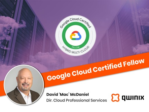 Qwinix Director of Cloud Professional Services Named a Google Cloud Certified Fellow