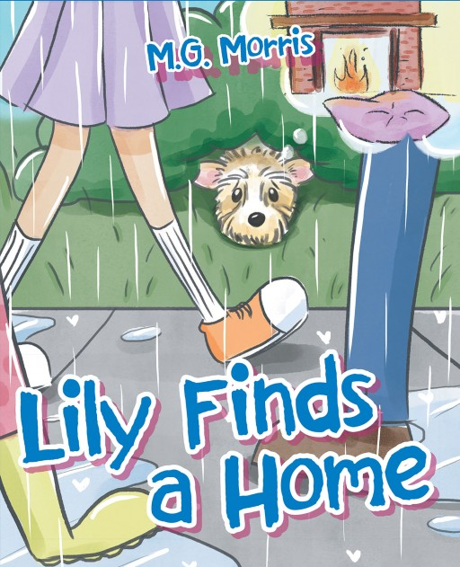 M.G. Morris's New Book 'Lily Finds a Home' is a Captivating Tale About a Dog That Finds a Forever Home in a Loving Family