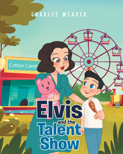 Charles Weaver's New Book 'Elvis and the Talent Show' Takes a Look at the Life of the Young Elvis Presley Before He Became King of Rock and Roll
