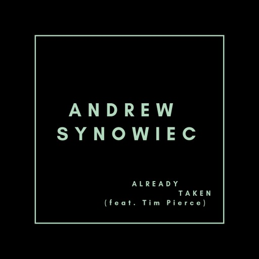 "Grammy Winner and Noted Guitar Session Master Andrew Synowiec Releases Follow-Up Single to His Latest ""Triad Days"" Entitled ""Already Taken"""