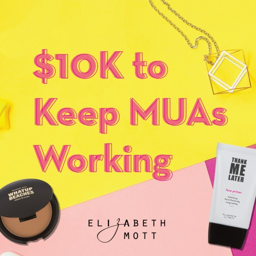 Cosmetic Company Elizabeth Mott is Launching a Campaign to Get Makeup Artists Back to Work