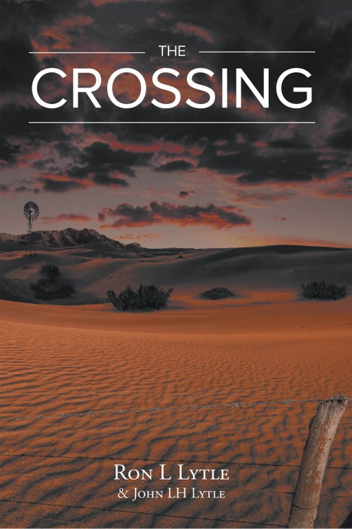 Ron L and John LH Lytle's New Book 'The Crossing' Shares a Riveting Chase for Goodness Within a Messy World