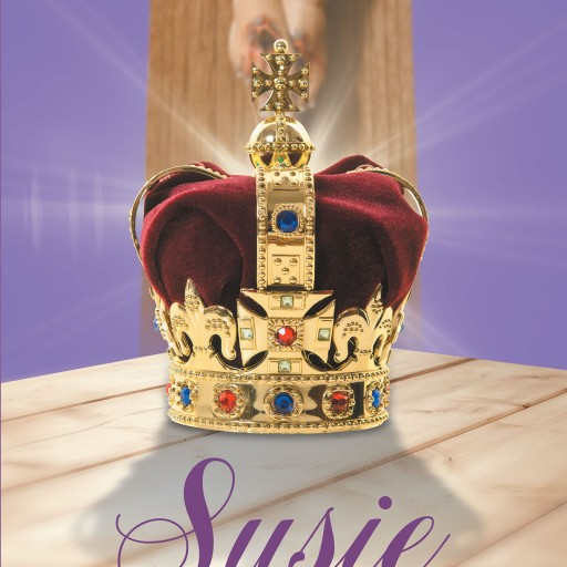 "Sue Funk's New Book, ""Susie"" is a Highly Resounding Tale of a Woman's Eventful Journey of Pains, Joys, and Faith in God."