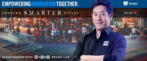 "Mouser Electronics and Grant Imahara Launch  ""Shaping Smarter Cities"" Video Series"